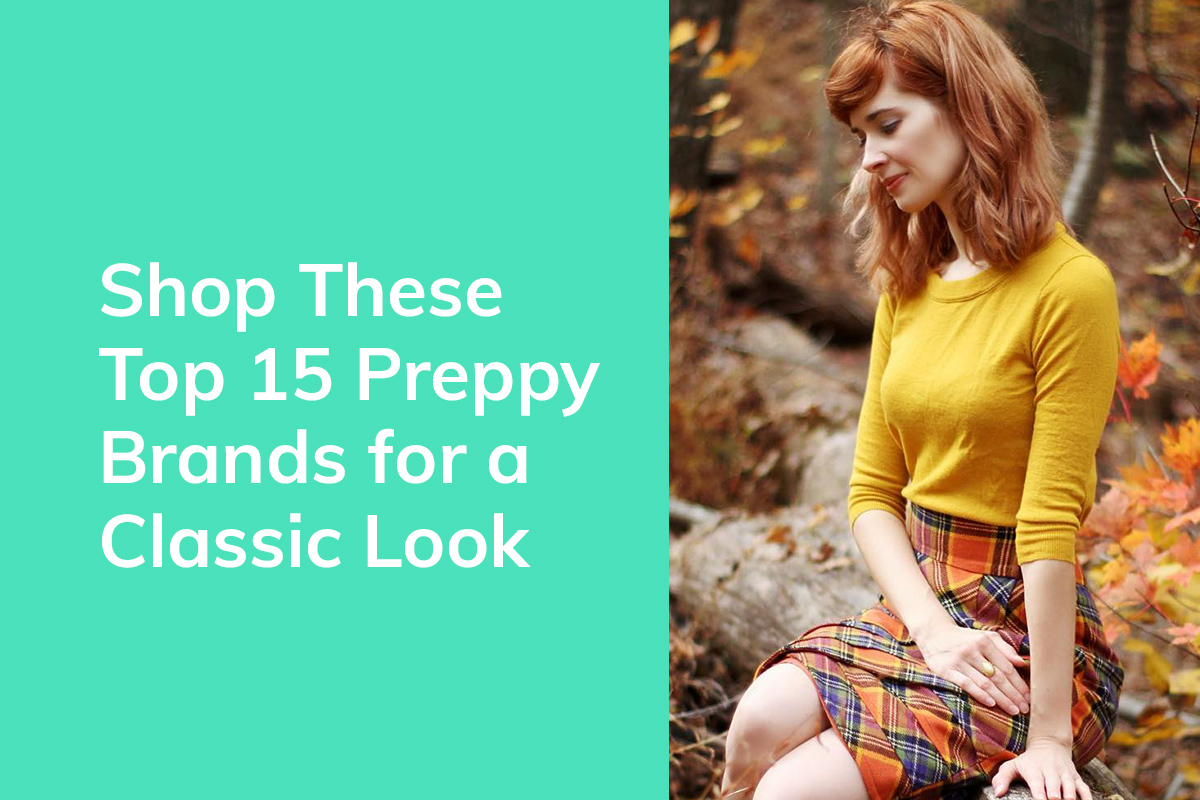 feed78d7521 Shop These Top 15 Preppy Brands To Achieve That Classic Look