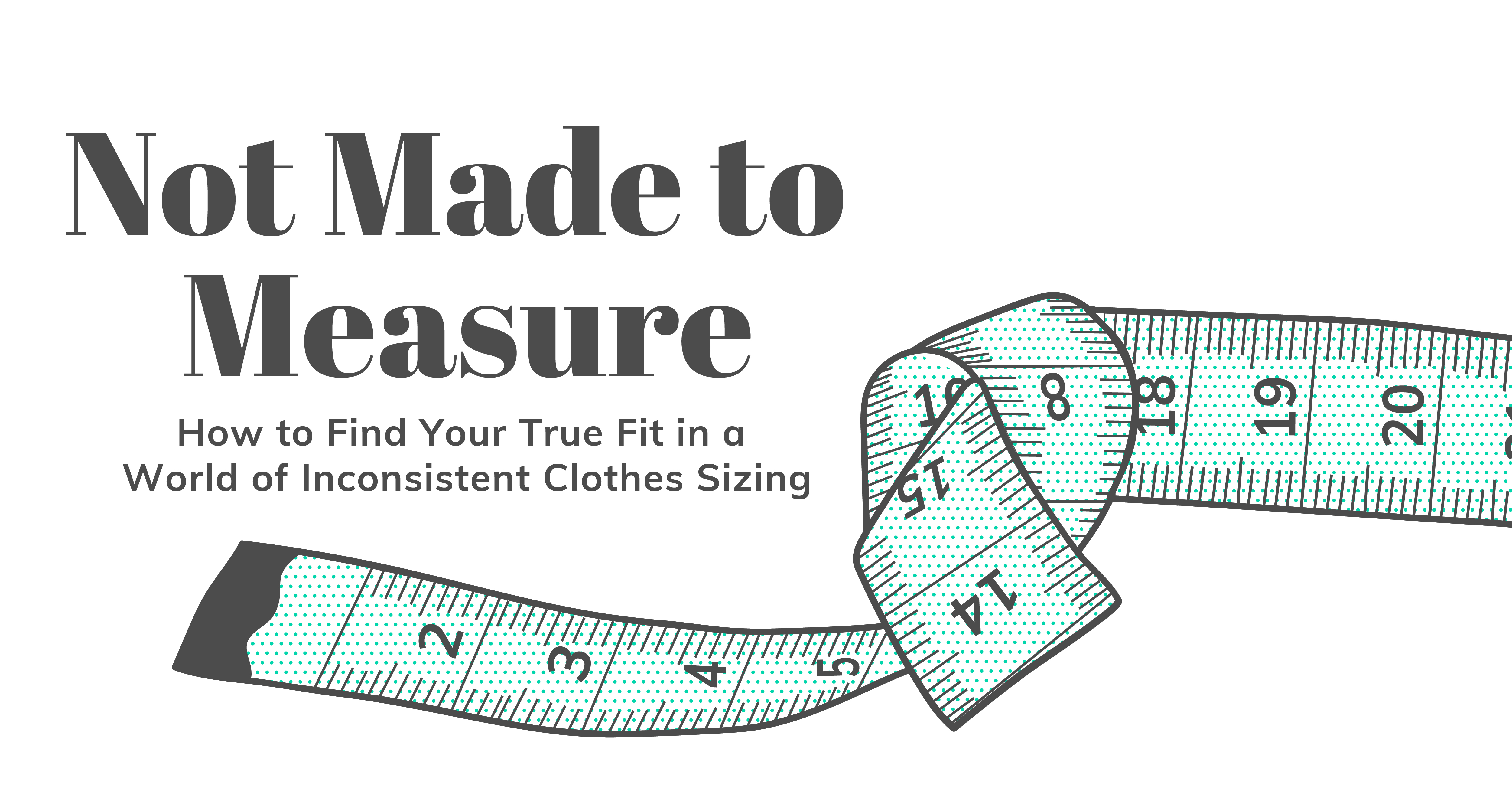Not Made To Measure How To Find Your True Fit In A World Of